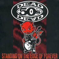Dead 50s - Standing On The Edge Of Forever