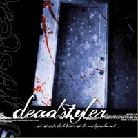 Deadstyler - ..sie ist süß, doch bitter ist ihr Nachgeschmack...