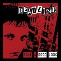 Deadline - Take A Good Look