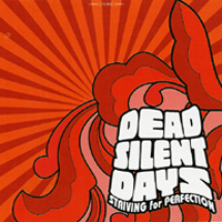 Dead Silent Days - Striving For Perfection
