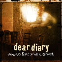 Dear Diary - How To Become A Ghost
