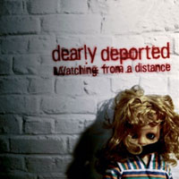 Dearly Deported - Watching From A Distance