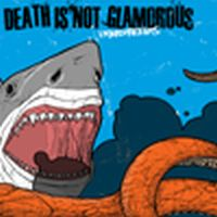 Death Is Not Glamorous - Undercurrents