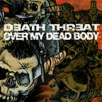 Death Threat / Over My Dead Body - s/t