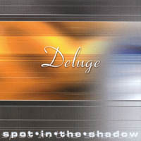 Deluge - Spot In The Shadow