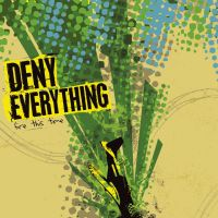 Deny Everything - Fire This Time