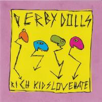 Derby Dolls - Rich Kids Love Hate