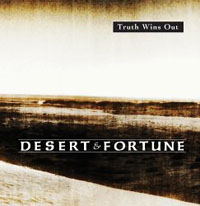 Desert And Fortune - Truth Wins Out