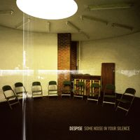 Despise - Some Noise In Your Silence