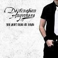 Destination Anywhere - You Won't Bring Me Down EP