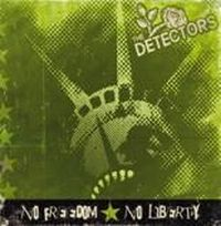 The Detectors - No Freedom, No Liberty [7 Inch]