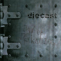 Diecast - Day Of Reckoning