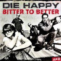Die Happy - Bitter To Better