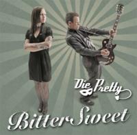 Die Pretty - Bitter Sweet