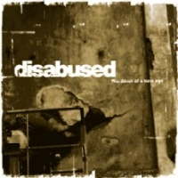 Disabused - The Dawn of a new Age