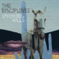 The Disciplines - Smoking Kills