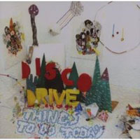 Disco Drive - Things To Do Today