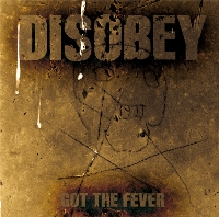 Disobey - Got The Fever
