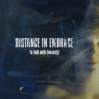 Distance In Embrace - To Hell with Honesty!