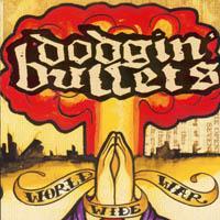 Dodgin\' Bullets - World Wide War
