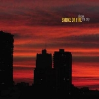 Smoke Or Fire - Above The City