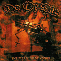 Do Or Die - The Meaning Of Honor
