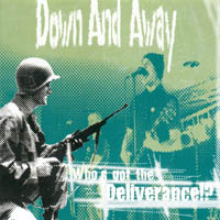 Down And Away - Who\'s Got THe Deliverance!?