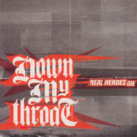 Down My Throat - Real Heroes Die