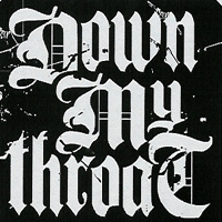 Down My Throat - Now And Then - Discography