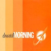Drive Til Morning - s/t