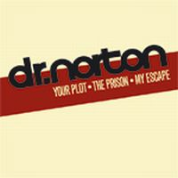 Dr. Norton - Your Plot – The Prison – My Escape