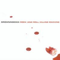 Drowningman - Rock And Roll Killing Machine