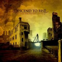 Descend To Rise - Behind The Infinite Scenes