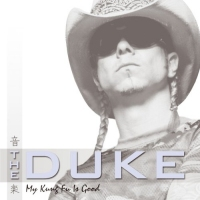 The Duke - My Kung Fu is Good