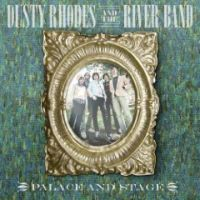Dusty Rhodes and The River Band - Palace and Stage