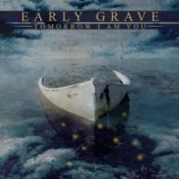 Early Grave - Tomorrow I am You