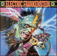 Electric Frankenstein - Burn Bright, Burn Fast