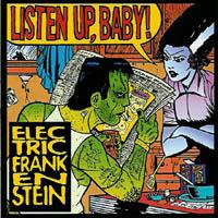 Electric Frankenstein - Listen Up, Baby!