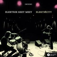 Elektrik Kezy Mezy - Eletricity