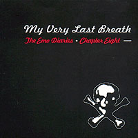 The Emo Diaries Chapter Five - My Very Last Breath