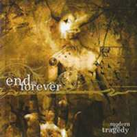 End Is Forever - Modern Life a Tragedy
