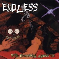 Endless - With Everything Against Us