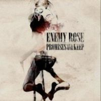 Enemy Rose - Promises We´ll Never Keep
