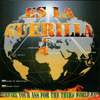 Es la Guerilla - Prepare Your Ass For The Third World War