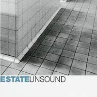 Estate - Unsound