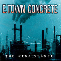 E-Town Concrete - The Renaissance