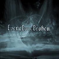 Every Bone Broken - Apocalypse