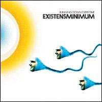 Existensminimum - Running Down Everyone