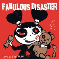 Fabulous Disaster - Love At First Fight