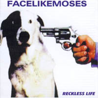Face Like Moses - Reckless Life